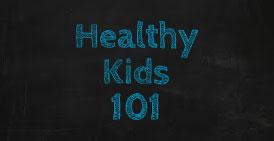 Healthy Kids 101